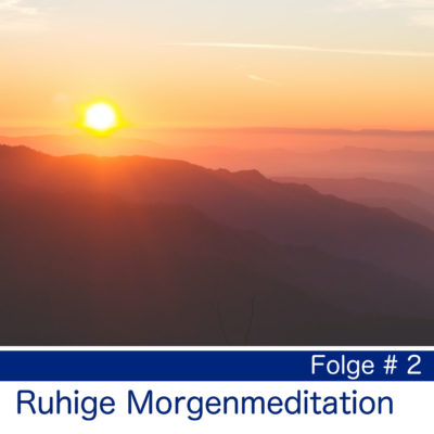 Ruhige Morgenmeditation
